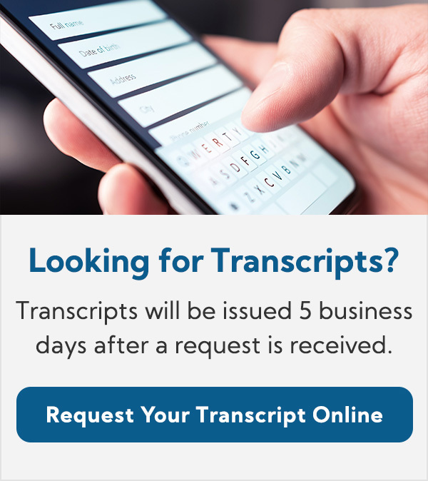 Request your Transcript online and receive your transcript in about 5 business days